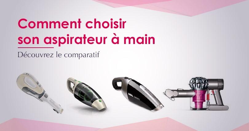 aspirateur main comparatif