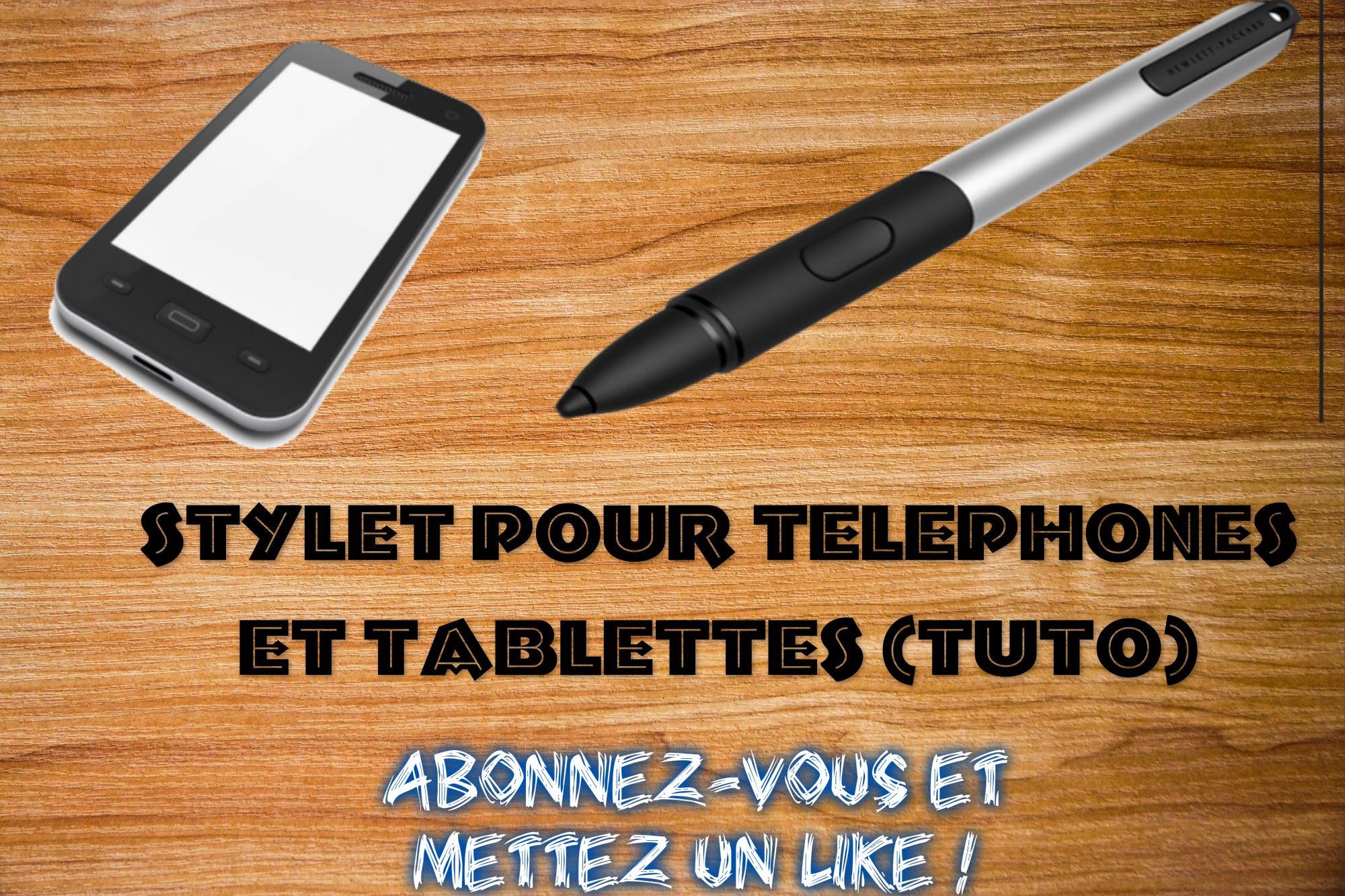 faire un stylet pour smartphone